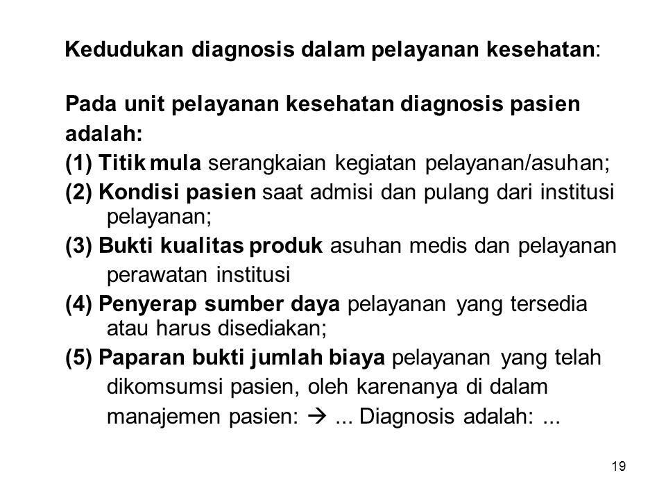Kedudukan diagnosis dalam pelayanan kesehatan: