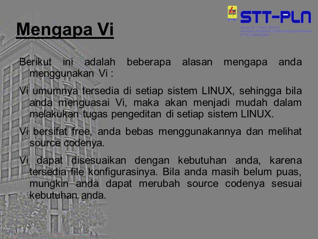 Mengapa Vi Berikut ini adalah beberapa alasan mengapa anda menggunakan Vi :