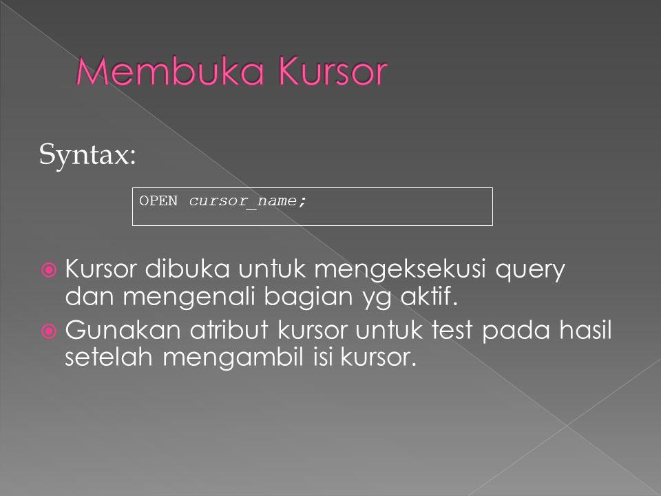 Membuka Kursor Syntax: