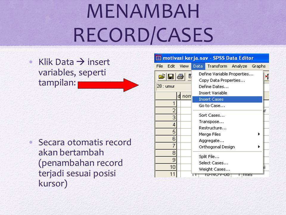 MENAMBAH RECORD/CASES