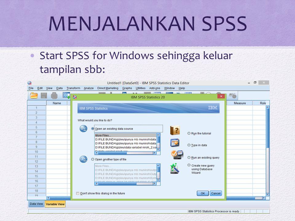 MENJALANKAN SPSS Start SPSS for Windows sehingga keluar tampilan sbb: