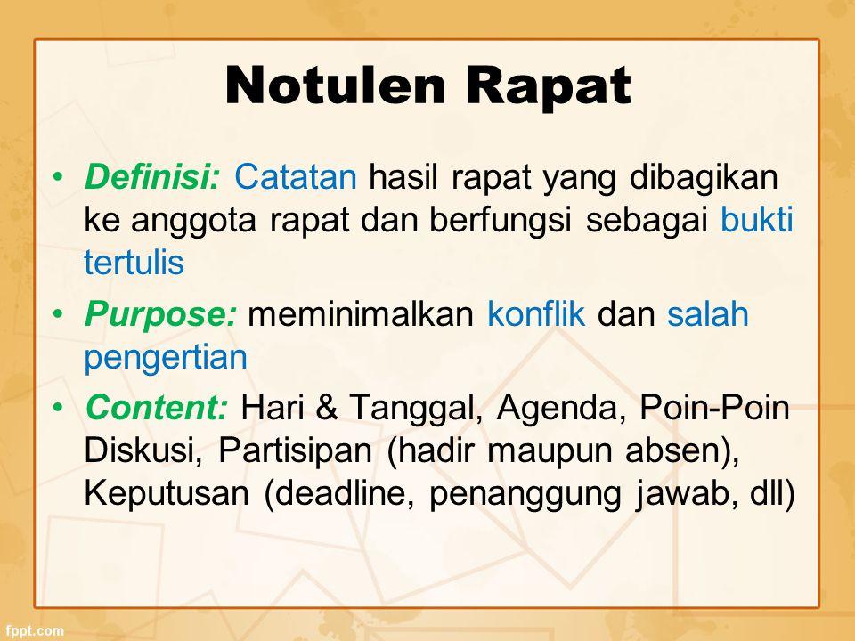 Notulen Rapat Definisi: Catatan hasil rapat yang dibagikan ke anggota rapat dan berfungsi sebagai bukti tertulis.
