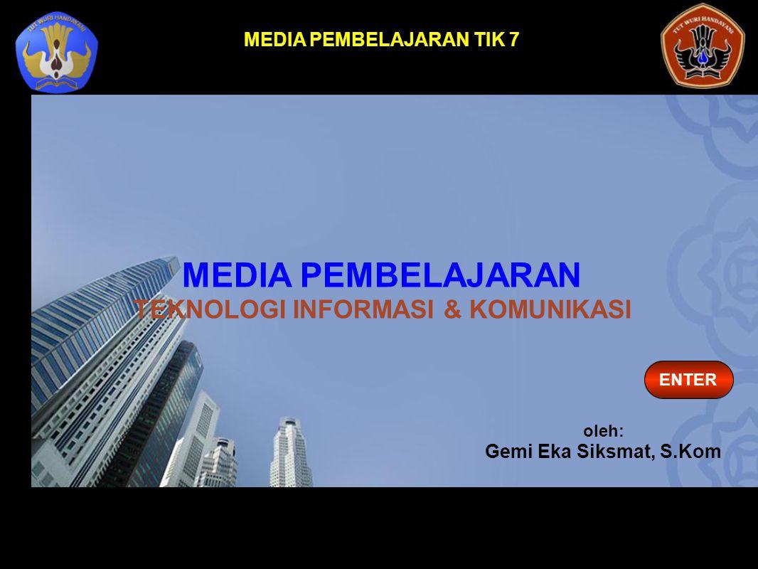MEDIA PEMBELAJARAN TEKNOLOGI INFORMASI & KOMUNIKASI
