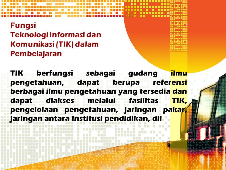 Fungsi Teknologi Informasi dan Komunikasi (TIK) dalam Pembelajaran