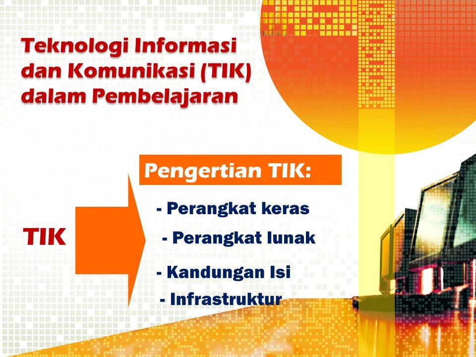 TIK Teknologi Informasi dan Komunikasi (TIK) dalam Pembelajaran