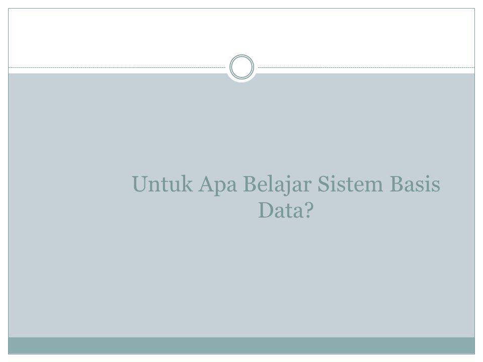Untuk Apa Belajar Sistem Basis Data