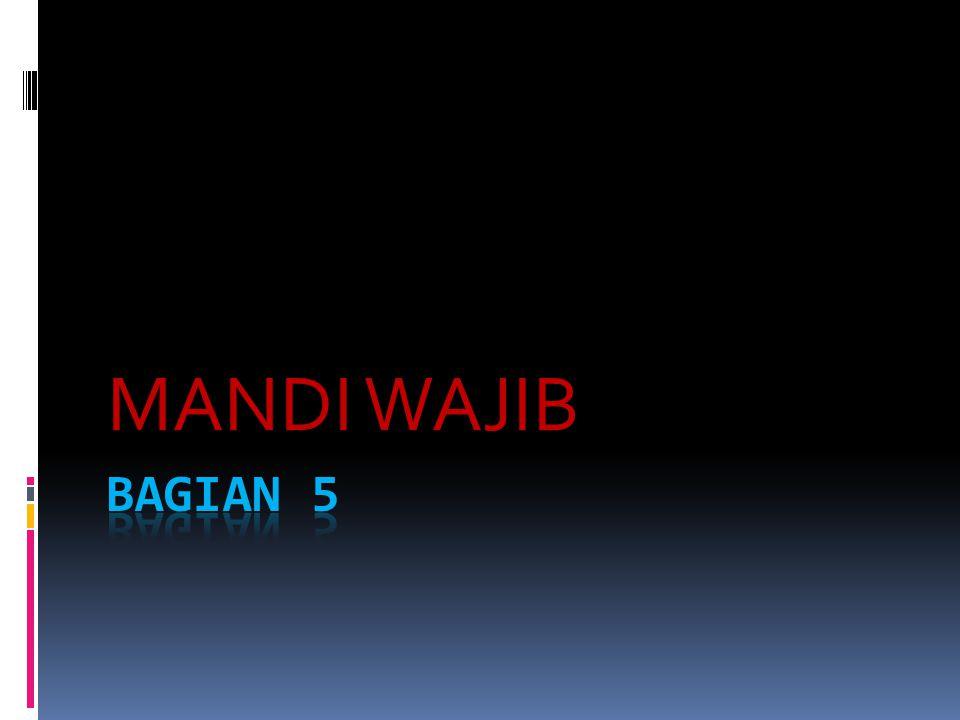 MANDI WAJIB BAGIAN 5