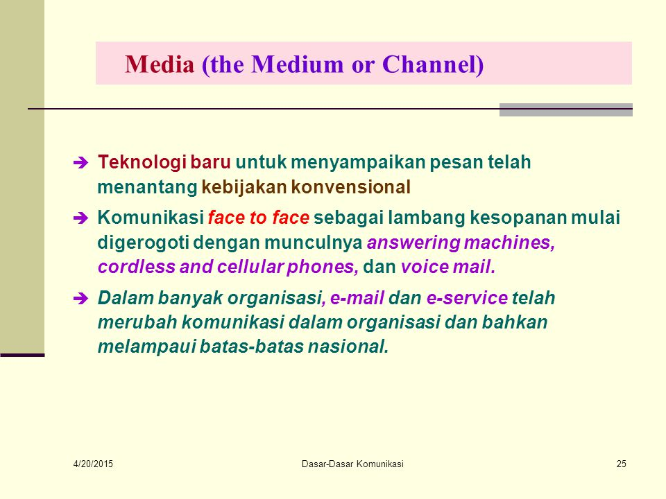 Media (the Medium or Channel)