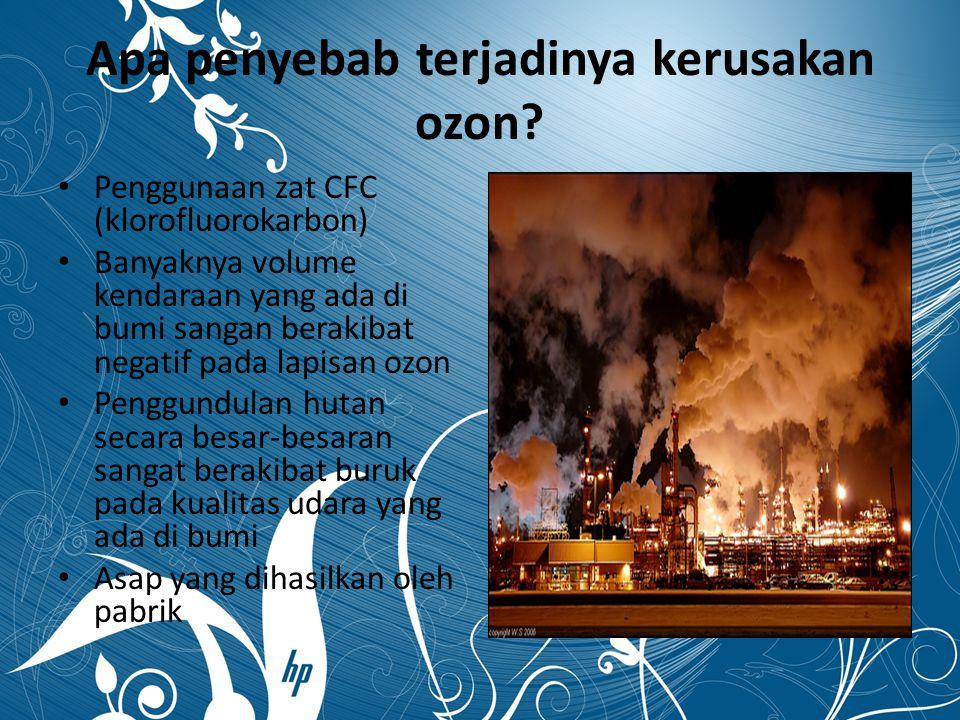 Apa penyebab terjadinya kerusakan ozon