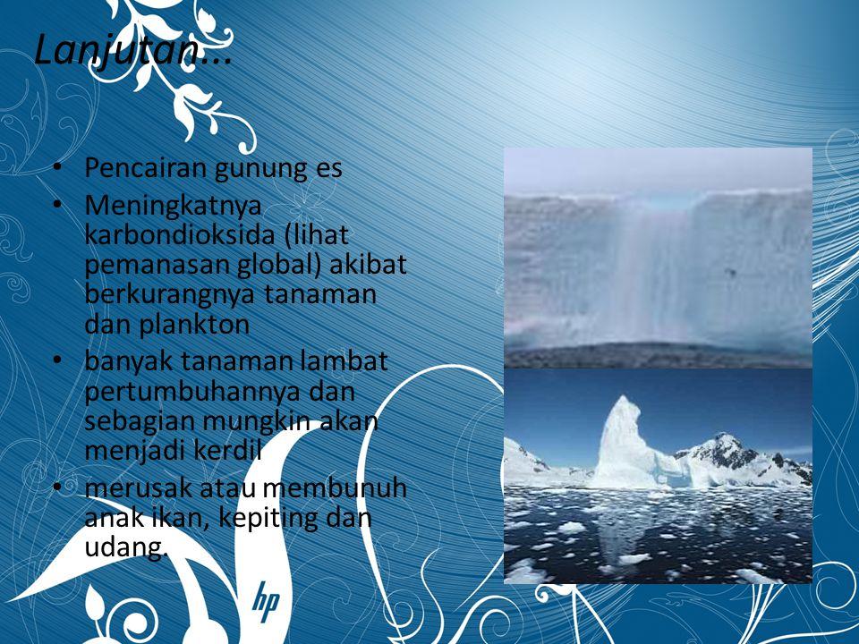 Lanjutan... Pencairan gunung es