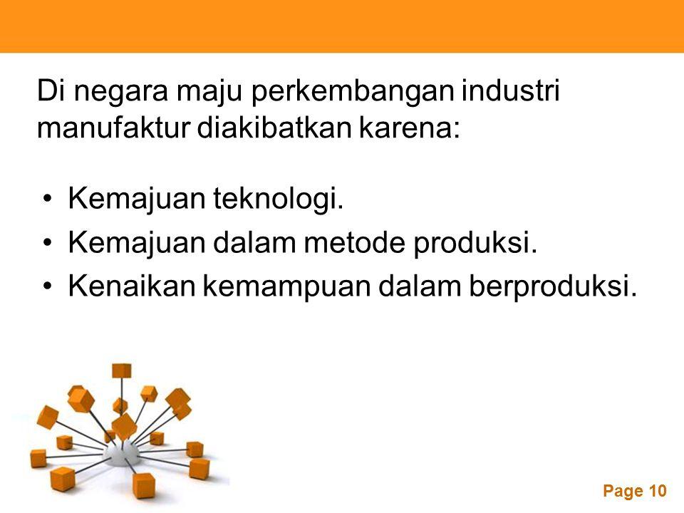 Di negara maju perkembangan industri manufaktur diakibatkan karena:
