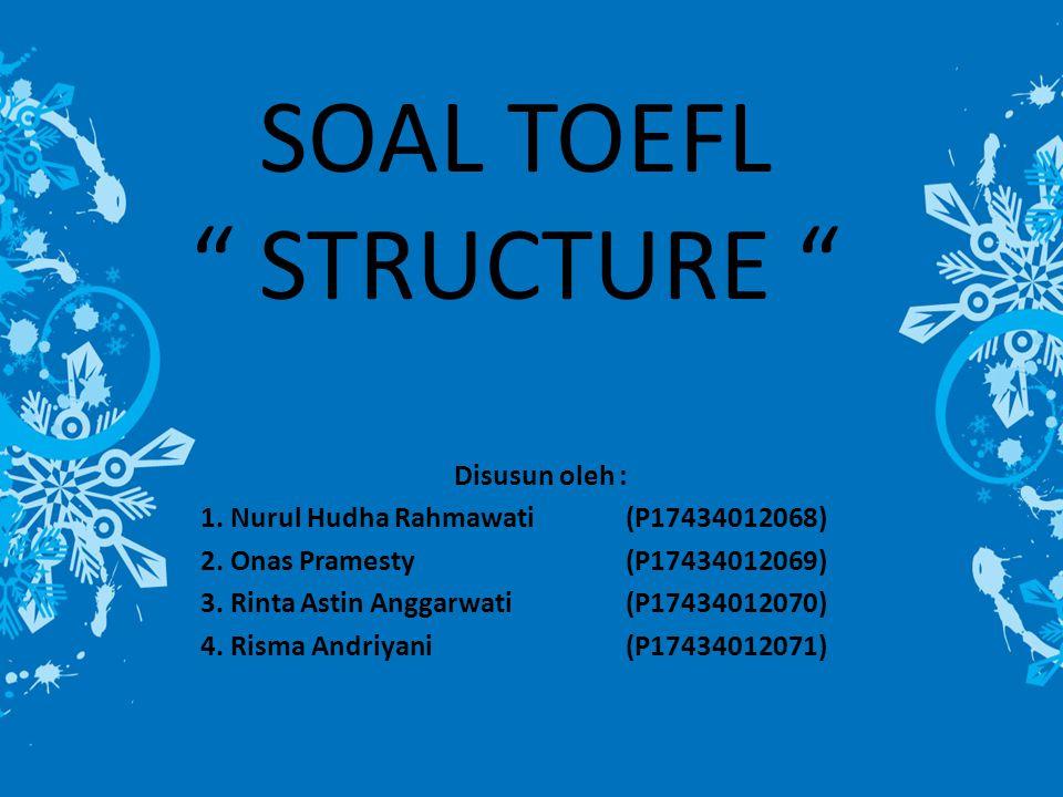 SOAL TOEFL STRUCTURE