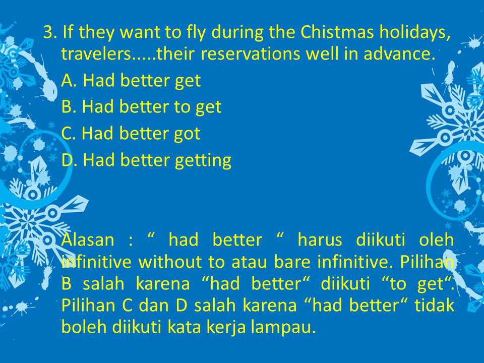 3. If they want to fly during the Chistmas holidays, travelers