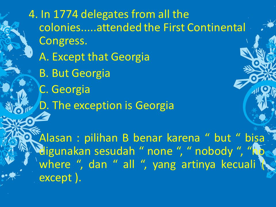 4. In 1774 delegates from all the colonies