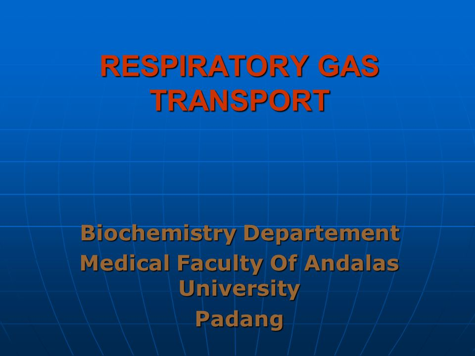 RESPIRATORY GAS TRANSPORT