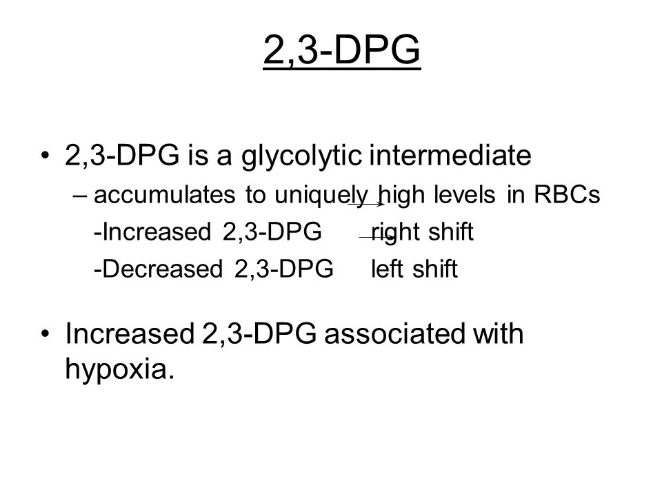 2,3-DPG 2,3-DPG is a glycolytic intermediate