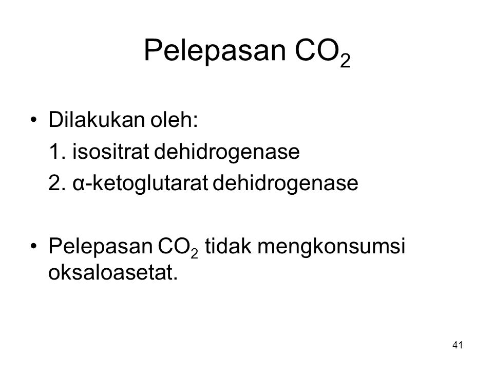 Pelepasan CO2 Dilakukan oleh: 1. isositrat dehidrogenase