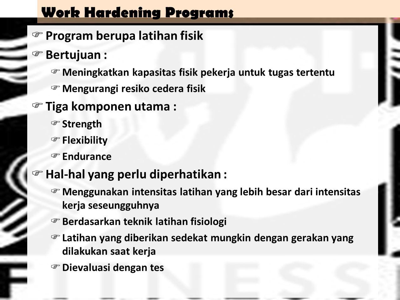 Work Hardening Programs