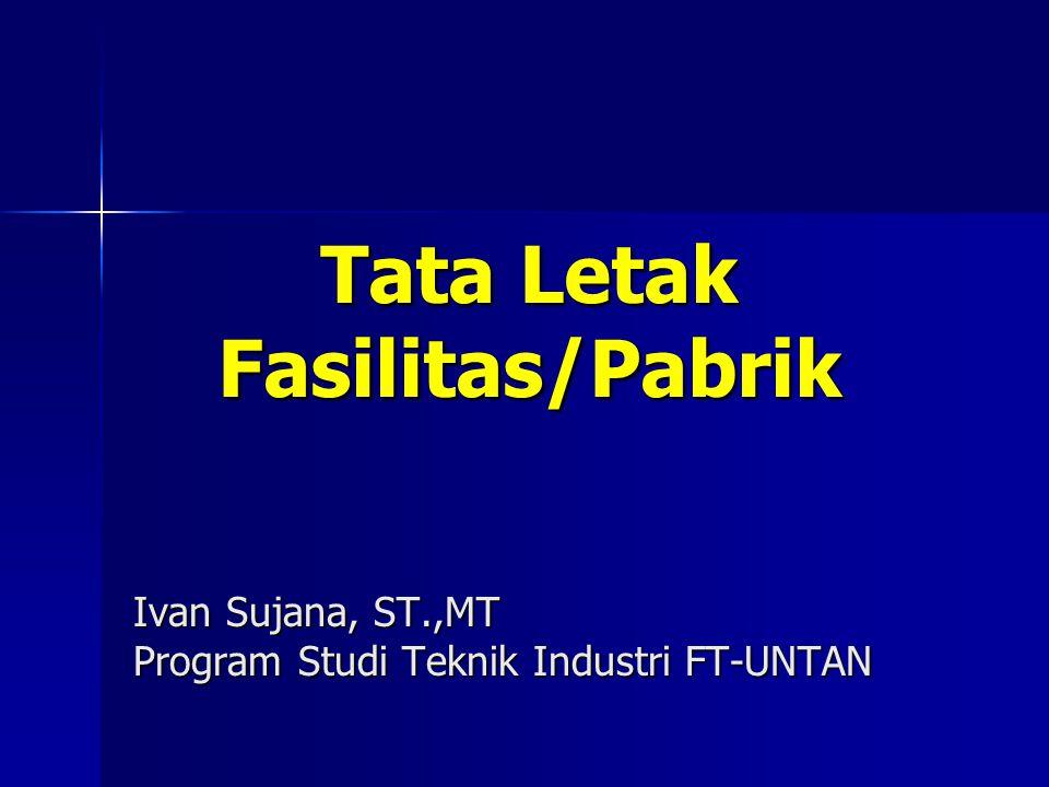 Tata Letak Fasilitas/Pabrik