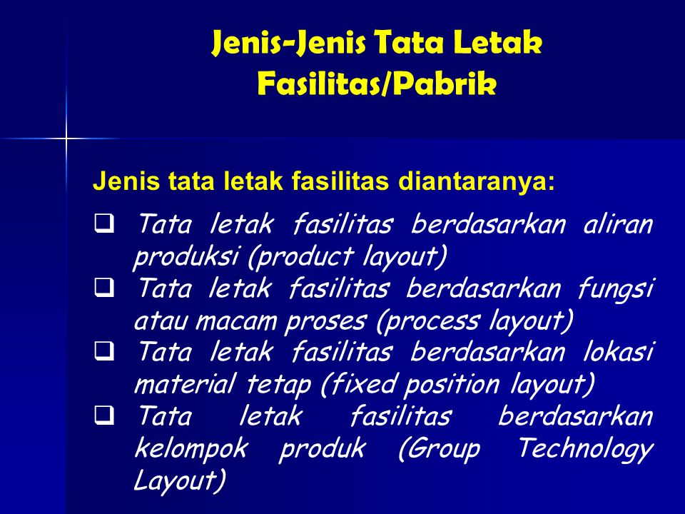 Jenis-Jenis Tata Letak Fasilitas/Pabrik