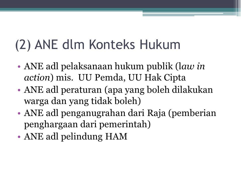 (2) ANE dlm Konteks Hukum