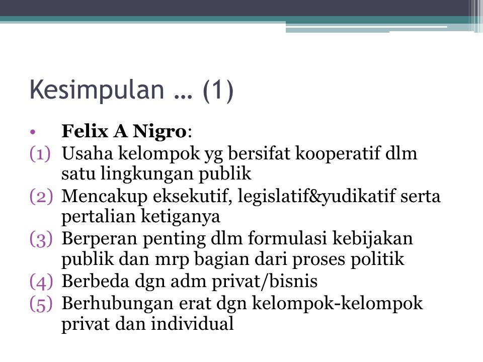 Kesimpulan … (1) Felix A Nigro: