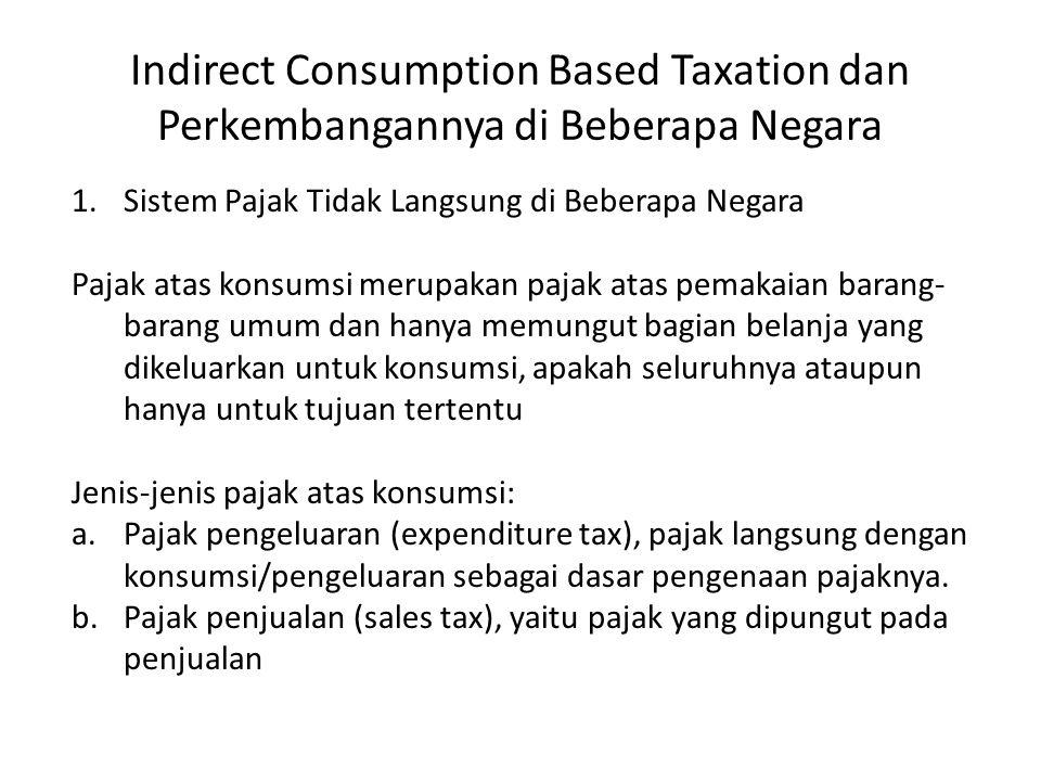 Indirect Consumption Based Taxation dan Perkembangannya di Beberapa Negara