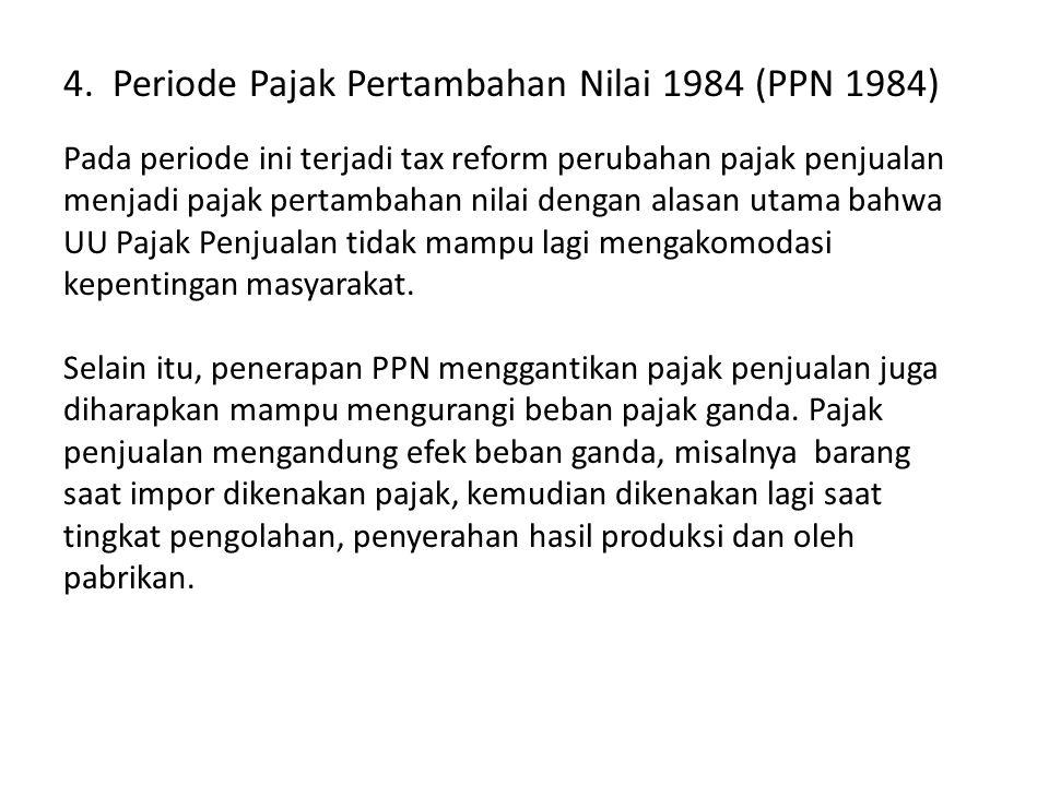 4. Periode Pajak Pertambahan Nilai 1984 (PPN 1984)