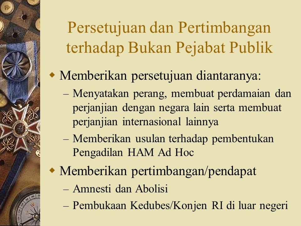 Persetujuan dan Pertimbangan terhadap Bukan Pejabat Publik