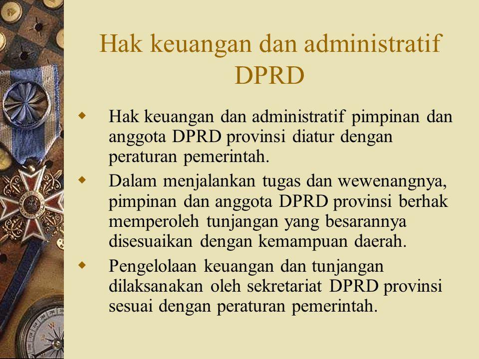 Hak keuangan dan administratif DPRD