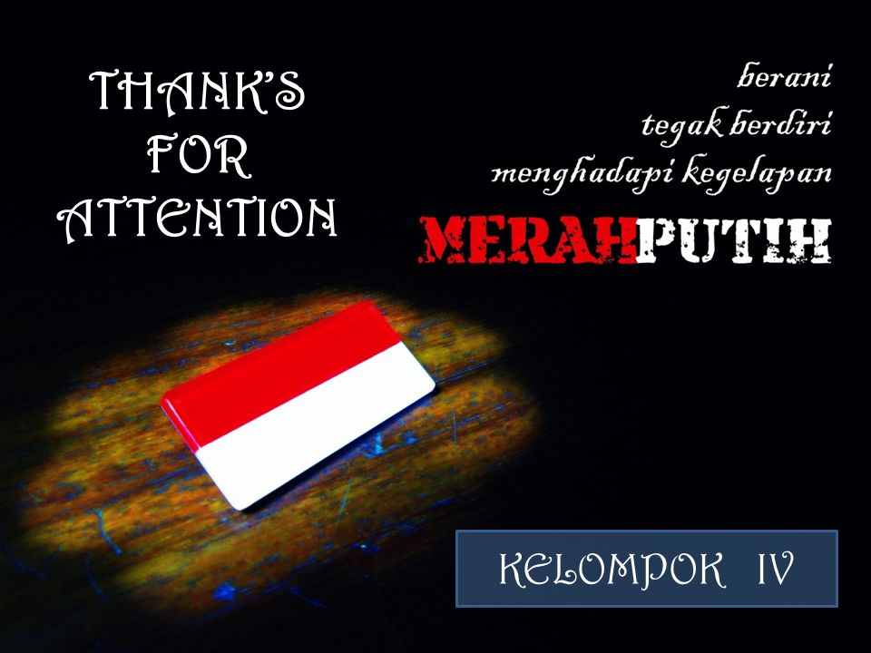 THANK'S FOR ATTENTION KELOMPOK IV