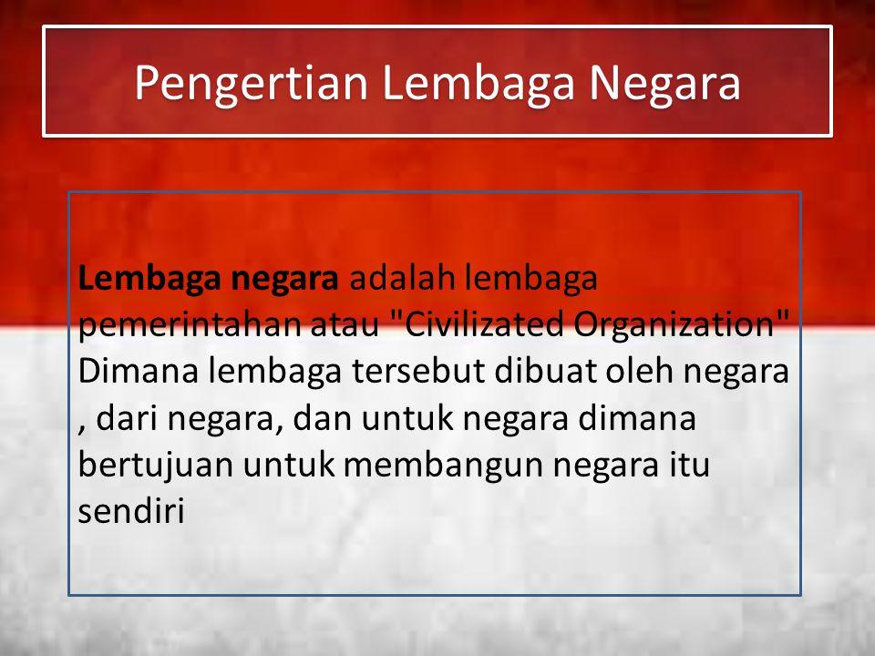 Pengertian Lembaga Negara