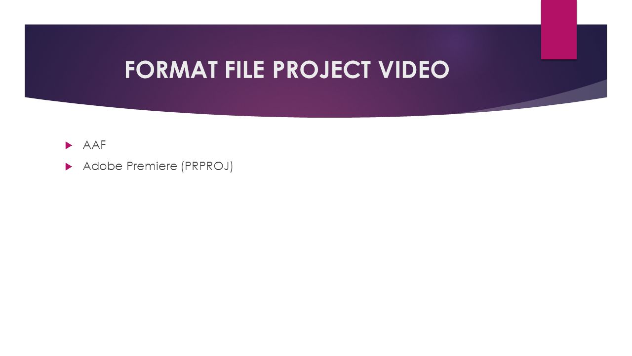 FORMAT FILE PROJECT VIDEO