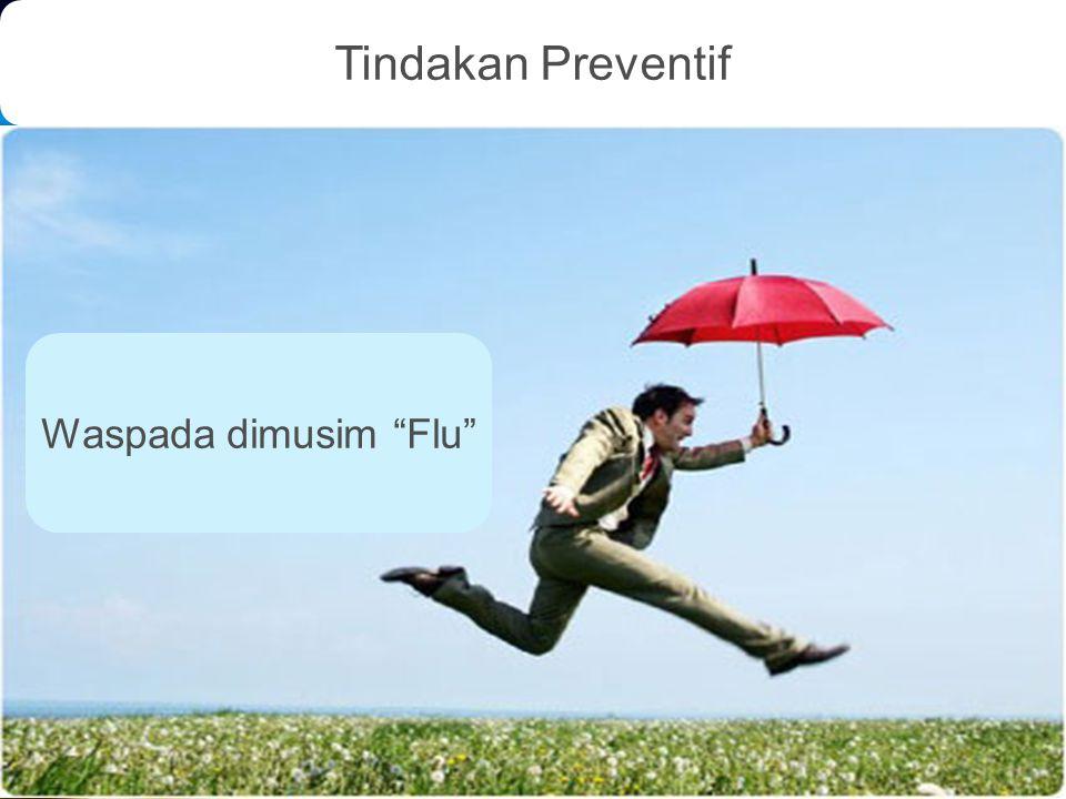 Tindakan Preventif Waspada dimusim Flu
