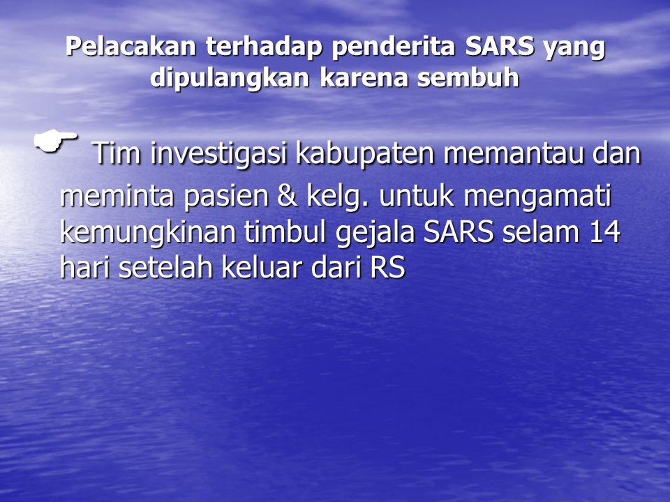Pelacakan terhadap penderita SARS yang dipulangkan karena sembuh