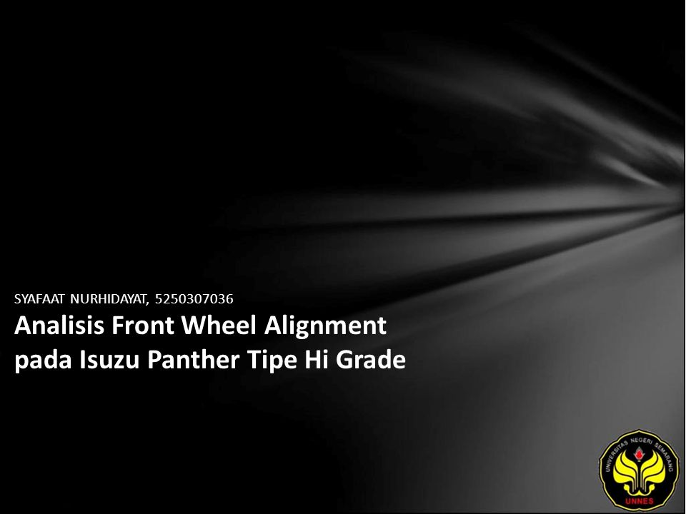 SYAFAAT NURHIDAYAT, 5250307036 Analisis Front Wheel Alignment pada Isuzu Panther Tipe Hi Grade