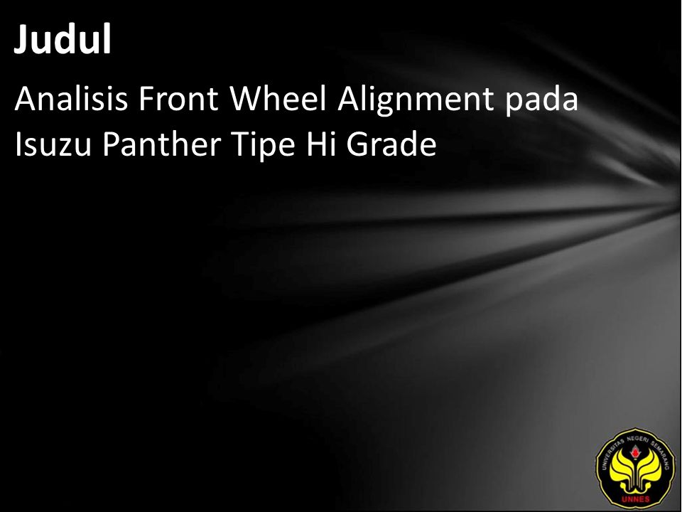 Judul Analisis Front Wheel Alignment pada Isuzu Panther Tipe Hi Grade