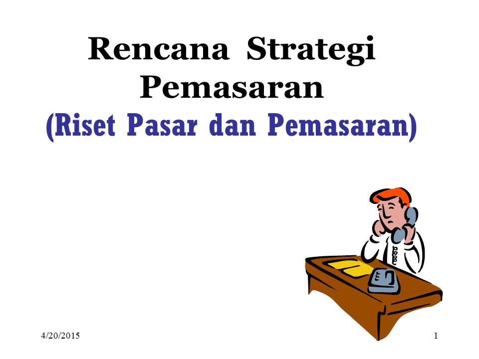 Rencana Strategi Pemasaran (Riset Pasar dan Pemasaran)