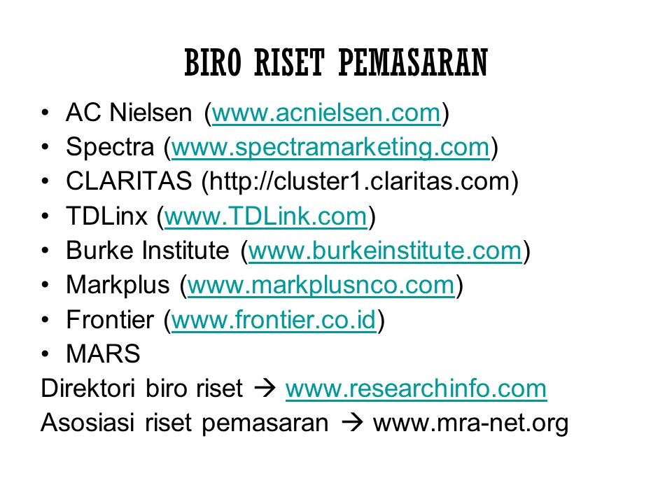 BIRO RISET PEMASARAN AC Nielsen (www.acnielsen.com)
