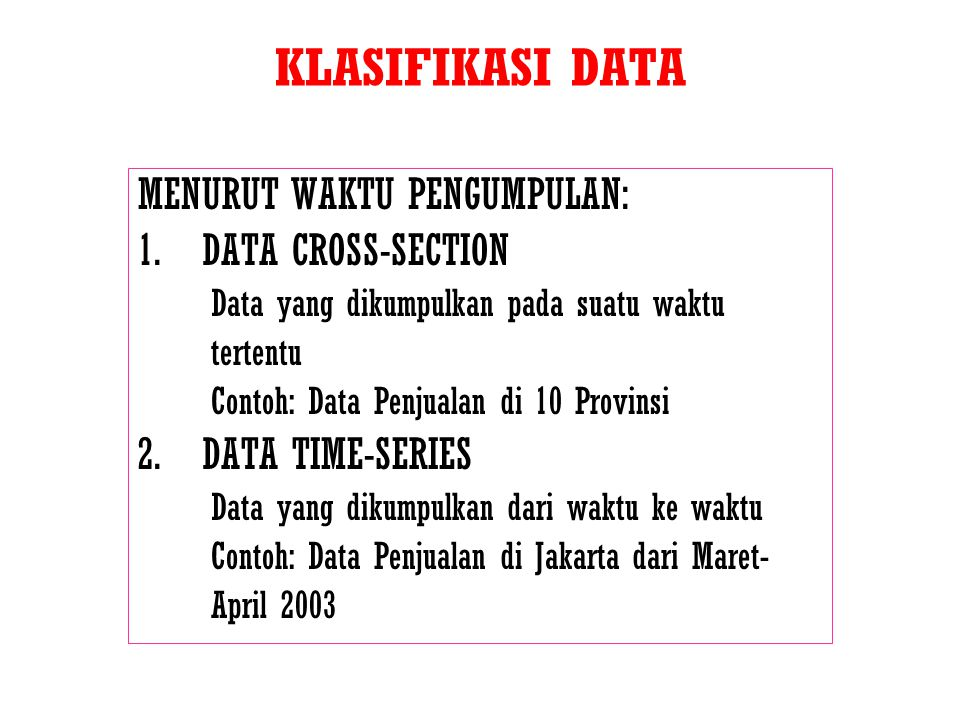 KLASIFIKASI DATA MENURUT WAKTU PENGUMPULAN: DATA CROSS-SECTION