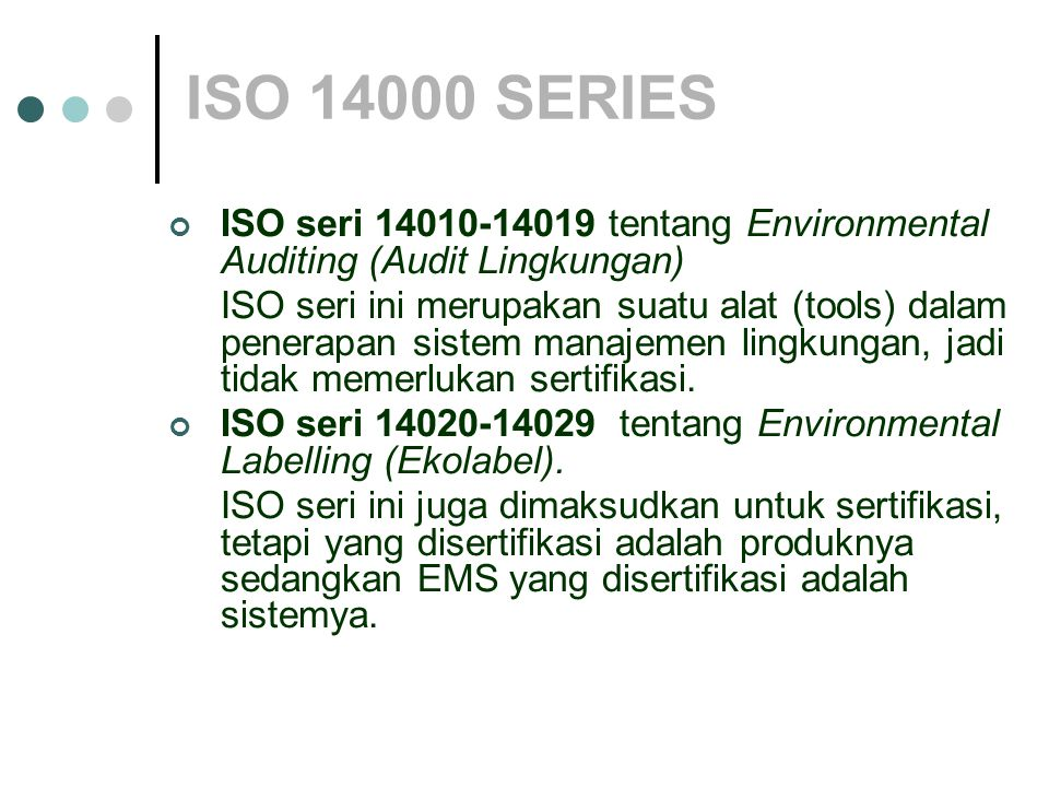 ISO 14000 SERIES ISO seri 14010-14019 tentang Environmental Auditing (Audit Lingkungan)