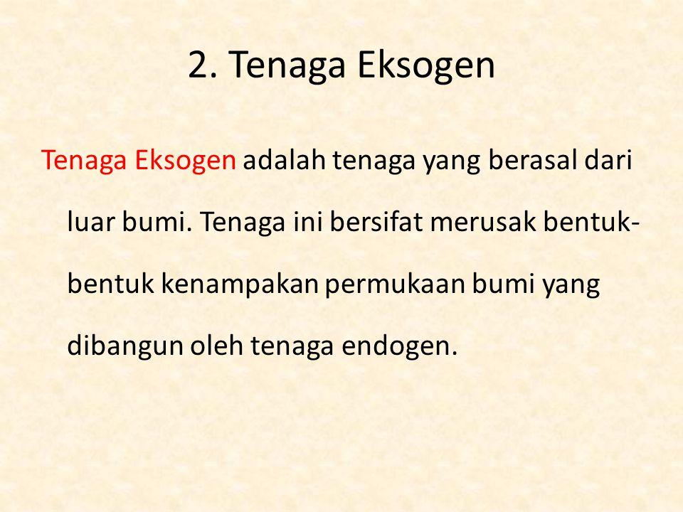 2. Tenaga Eksogen