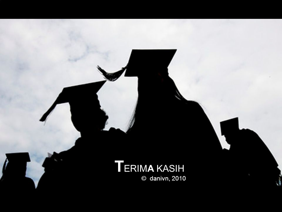 TERIMA KASIH danivn, 2010