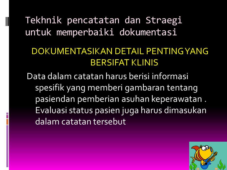 Tekhnik pencatatan dan Straegi untuk memperbaiki dokumentasi