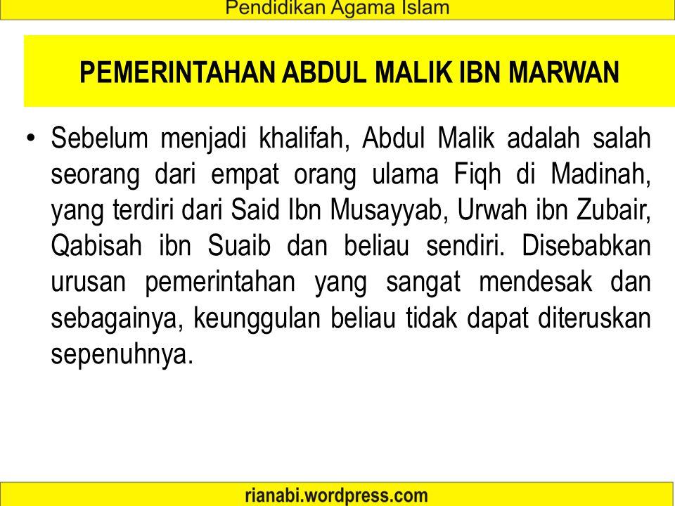 PEMERINTAHAN ABDUL MALIK IBN MARWAN