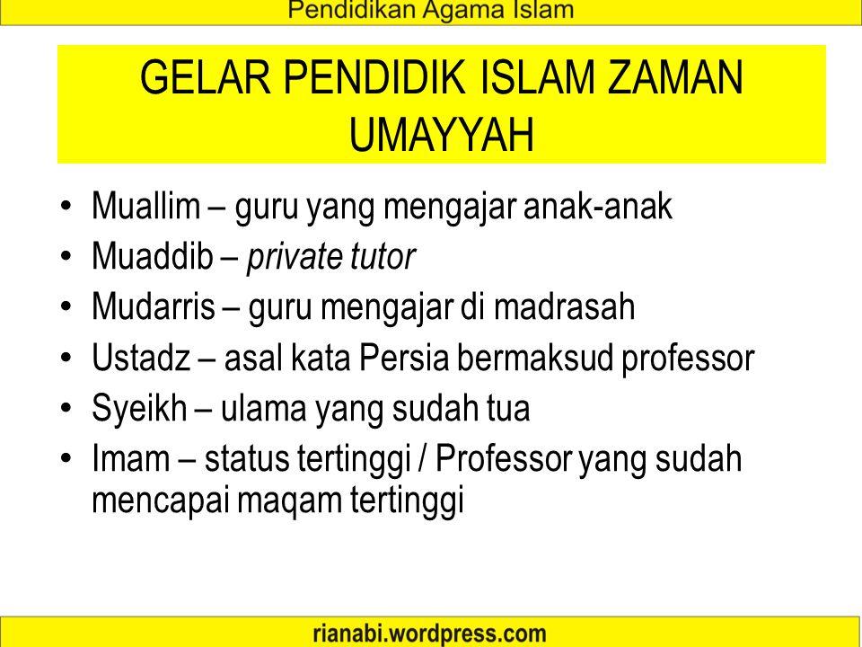GELAR PENDIDIK ISLAM ZAMAN UMAYYAH