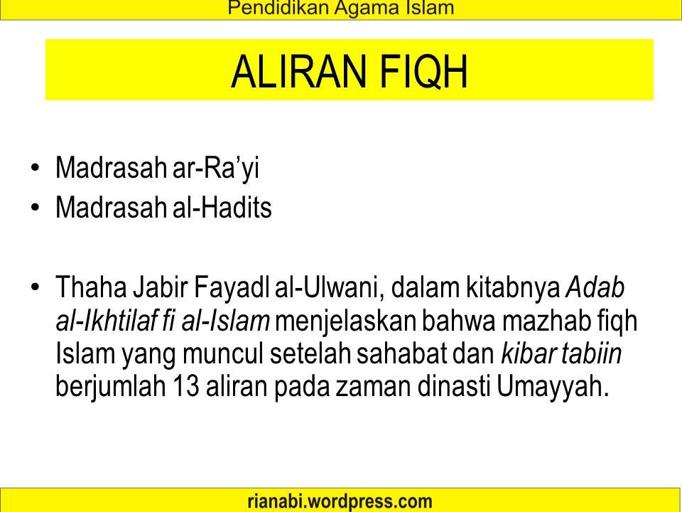 ALIRAN FIQH Madrasah ar-Ra'yi Madrasah al-Hadits