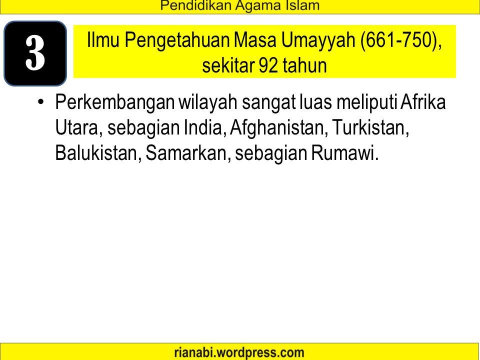 Ilmu Pengetahuan Masa Umayyah (661-750), sekitar 92 tahun