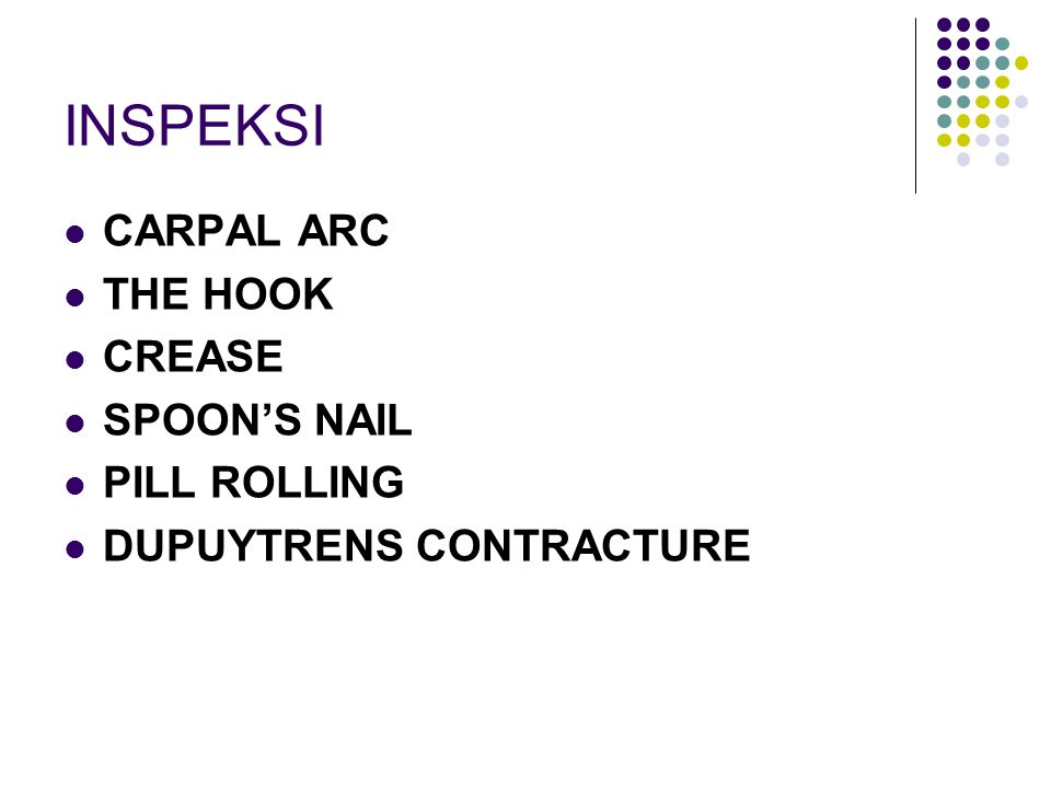INSPEKSI CARPAL ARC THE HOOK CREASE SPOON'S NAIL PILL ROLLING
