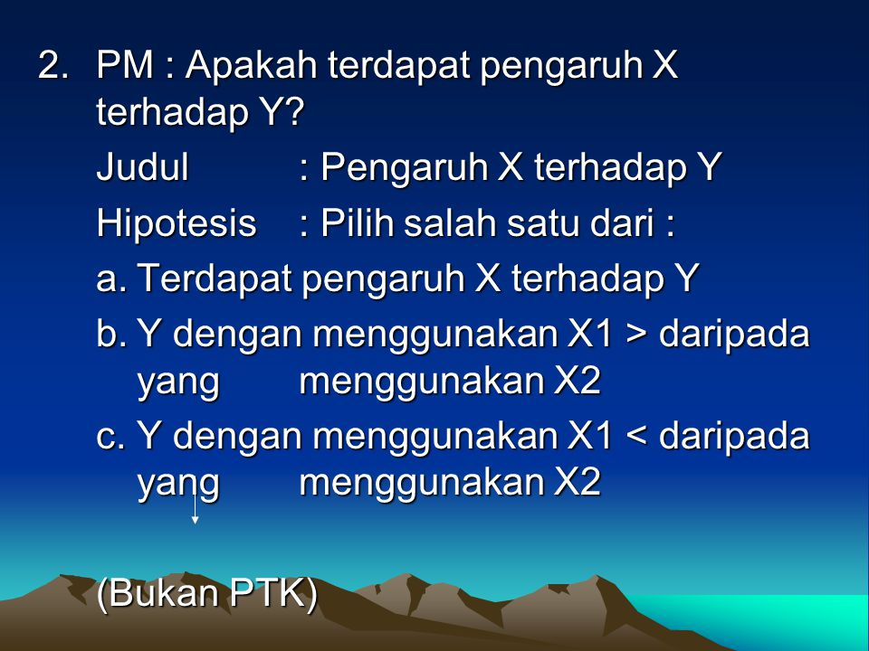 2. PM : Apakah terdapat pengaruh X terhadap Y